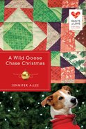 A Wild Goose Chase Christmas (Quilts Of Love Series) eBook