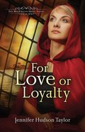 For Love Or Loyalty (#01 in The Macgregor Legacy Series) eBook