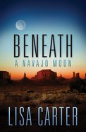 Beneath a Navajo Moon eBook
