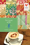 For Love of Eli (Quilts Of Love Series) eBook