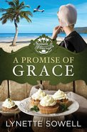 A Promise of Grace (#03 in Seasons In Pinecraft Series) eBook