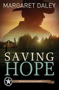 Saving Hope (#01 in The Men Of The Texas Rangers Series) eBook