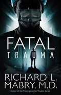 Fatal Trauma eBook