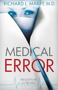 Medical Error (#02 in Prescription For Trouble Series) eBook