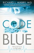 Code Blue (#01 in Prescription For Trouble Series) eBook