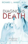 Diagnosis Death (#03 in Prescription For Trouble Series) eBook