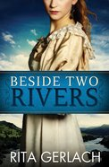 Beside Two Rivers (#02 in Daughters Of The Potomac Series) eBook