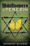 Wildflowers of Terezin eBook