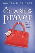 On a Ring and a Prayer (#01 in Jessie Stanton Novel Series) eBook