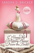 Always the Wedding Planner, Never the Bride (#02 in Emma Rae Creation Series) eBook