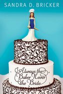 Always the Baker, Never the Bride (#01 in Emma Rae Creation Series) eBook