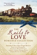 The Rails to Love Romance Collection eBook