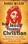 How Jesus Became Christian eBook