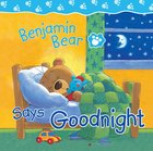 Benjamin Bear Says Goodnight eBook