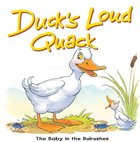 Duck's Loud Quack: The Baby in the Bulrushes (Bible Animal Board Book Series) eBook