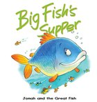 Big Fish's Supper: Jonah and the Great Fish (Bible Animal Board Book Series) eBook