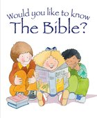 The Bible (Would You Like To Know... Series) eBook