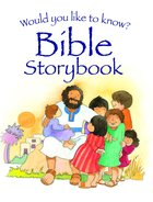 Bible Storybook (Would You Like To Know... Series) Hardback