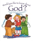 About God? (Would You Like To Know... Series) eBook