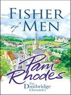 Fisher of Men (#1 in Dunbridge Chronicles Series)