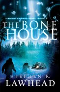 The Bone House (#02 in Bright Empires Series) Paperback