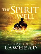The Spirit Well (#03 in Bright Empires Series) eBook