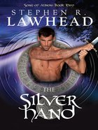 The Silver Hand (#02 in Song Of Albion Series)