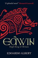 Edwin - High King of Britain (#01 in The Northumbrian Thrones Series) eBook