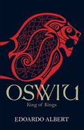 Oswiu: King of Kings (#3 in The Northumbrian Thrones Series) eBook