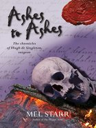 Ashes to Ashes (#08 in Chronicles Of Hugh De Singleton Series) eBook
