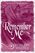 Remember Me (#06 in The Hawk And The Dove Series)