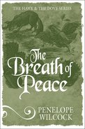 The Breath of Peace (#07 in The Hawk And The Dove Series) eBook