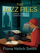The Jazz Files (#01 in Poppy Denby Investigates Series)
