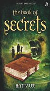 The Book of Secrets (#01 in The Lost Book Trilogy Series)