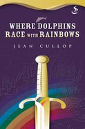 Where Dolphins Race With Rainbows (Snapshot Series) eBook