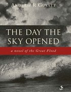 The Day the Sky Opened eBook