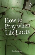 How to Pray When Life Hurts eBook