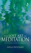 The Lost Art of Meditation eBook