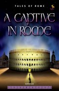 A Captive in Rome (#01 in Tales Of Rome Series) eBook