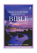 Judges Ruth 1 & 2 Samuel (Encounter Through The Bible Series) eBook
