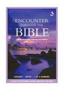 Judges Ruth 1 & 2 Samuel (Encounter Through The Bible Series) eBook