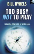 Too Busy Not to Pray eBook