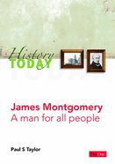 James Montgomery: A Man For All Seasons (History Today (Dayone) Series) eBook