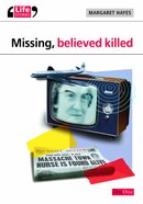 Missing, Believed Killed (Life Stories Series) eBook