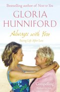 Always With You: Facing Life After Loss eBook