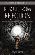Rescued From Rejection (Truth And Freedom Series) eBook