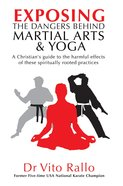 Exposing the Dangers Behind Martial Arts and Yoga eBook