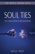 Soul Ties: The Unseen Bond in Relationships (Truth And Freedom Series) eBook