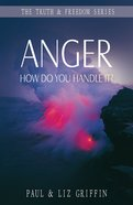 Anger (Truth And Freedom Series) eBook