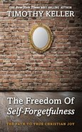 The Freedom of Self-Forgetfulness: The Path to True Christian Joy eBook